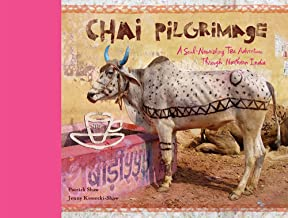 Chai Pilgrimage: A Soul-Nourishing Tea Adventure Through Northern India