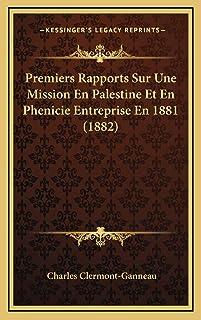 Premiers Rapports Sur Une Mission En Palestine Et En Phenicie Entreprise En 1881 (1882)