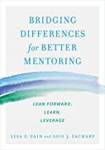 Bridging Differences for Better Mentoring: Lean Forward, Learn, Leverage
