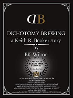 Dichotomy Brewing: A Keith R. Booker story