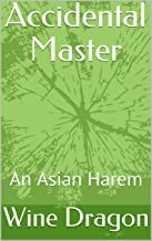 Accidental Master: An Asian Harem