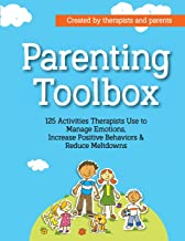 Download Parenting Toolbox: 125 Activities Therapists Use to Reduce Meltdowns, Increase Positive Behaviors & Manage Emotions PDF