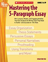 Mastering The 5-paragraph Essay (Best Practices in Action)