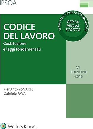 Codice del lavoro: Costituzione e leggi fondamentali