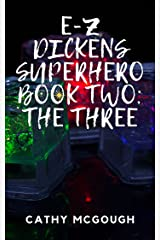 E-Z DICKENS SUPERHERO BOOK TWO: THE THREE Kindle Edition