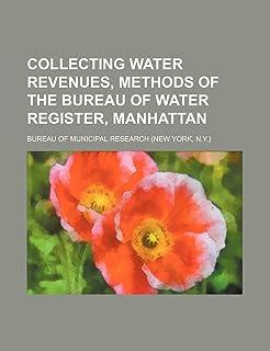 Collecting Water Revenues, Methods of the Bureau of Water Register, Manhattan