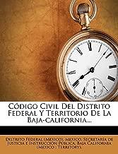 Código Civil Del Distrito Federal Y Territorio De La Baja-california... (Spanish Edition)
