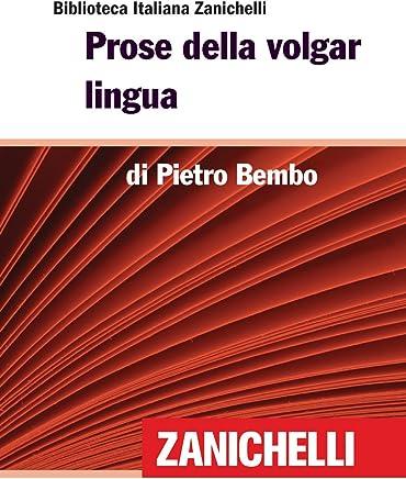 Prose della volgar lingua (Biblioteca Italiana Zanichelli)