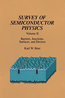 Survey of Semiconductor Physics: Volume II Barriers, Junctions, Surfaces, and Devices