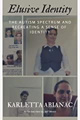 Elusive Identity: The Autism Spectrum and Recreating a Sense of Identity (I've been there to, darl Book 2) Kindle Edition