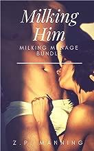 Milking Him: Milking Ménage Bundle