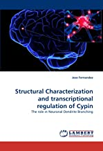 Structural Characterization and transcriptional regulation of Cypin: The role in Neuronal Dendrite Branching