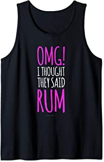 Omg I Thought They Said Rum Tanks. Funny Running Tank Tops Tank Top