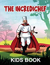 The Incredichef kids book: The Incredichef PDF