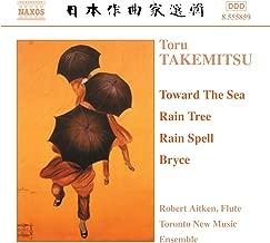 Takemitsu: Toward The Sea / Rain Tree / Rain Spell / Bryce