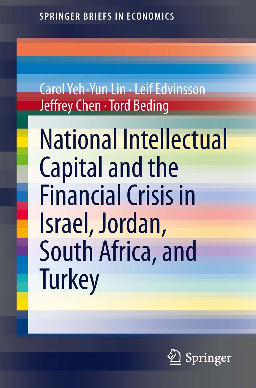 National Intellectual Capital and the Financial Crisis in Israel, Jordan, South Africa, and Turkey (SpringerBriefs in Economics Book 16)