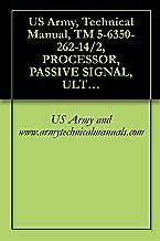 US Army, Technical Manual, TM 5-6350-262-14/2, PROCESSOR, PASSIVE SIGNAL, ULTRASONIC, MX-9443( )/FSS-9(V), (NSN 6350-00-228-2548), AND RECEIVER, PASSIV (English Edition)