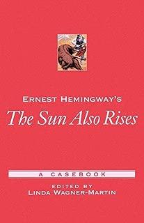 Ernest Hemingway's The Sun Also Rises: A Casebook