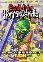 Escalofrios Horrorlandia #4: El Grito de La Mascara Maldita: (Spanish Language Edition of Goosebumps Horrorland #4: Scream of the Haunted Mask)