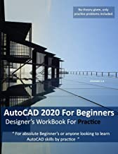 AutoCAD 2020 For Beginners : Designers WorkBook For Practice