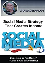 Social Media Strategy That Creates Income: Becoming an At Home Online Entrepreneur (English Edition)
