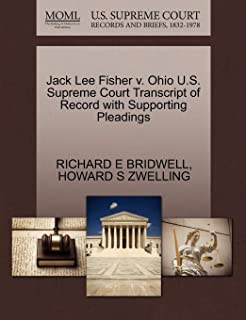 Jack Lee Fisher V. Ohio U.S. Supreme Court Transcript of Record with Supporting Pleadings