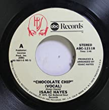 ISAAC HAYES 45 RPM CHOCOLATE CHIP / CHOCOLATE CHIP (INSTRUMENTAL)