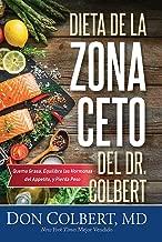 Dieta de la Zona Keto del Dr. Colbert: Quema Grasa, Equilibre las Hormonas del Apetito y Pierda Peso (Spanish Edition)