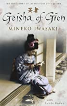 Geisha of Gion: The True Story of Japan's Foremost Geisha (Memoir of Mineko Iwasaki)