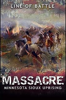 Massacre: Minnesota Sioux Uprising