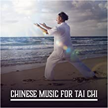 Chinese Music for Tai Chi: Oriental Sounds for Tai Chi Practices & Exercises, Calm and Relaxation