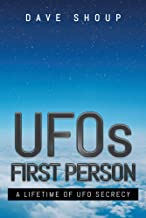 UFOs: First Person : A Lifetime of UFO Secrecy