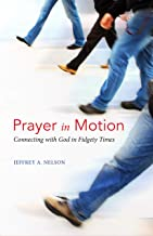 Prayer in Motion: Connecting with God in Fidgety Times