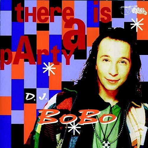 There Is a Party (B&B D J  Remix) by DJ Bobo on Amazon Music