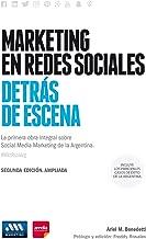 Marketing en redes sociales. Detrás de escena: La primera obra integral sobre Social Media Marketing de Argentina (Spanish Edition)