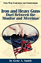 Iron and Heavy Guns: Duel between the Monitor and the Merrimac