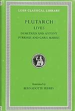 Plutarch Lives, IX, Demetrius and Antony. Pyrrhus and Gaius Marius (Loeb Classical Library) (Volume IX)
