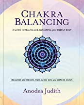 Chakra Balancing: A Guide to Healing and Awakening Your Energy Body