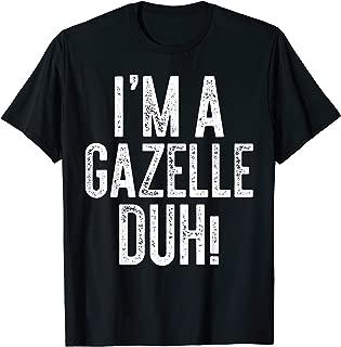 I'm A Gazelle Duh! T-Shirt Costume Gift Shirt T-Shirt