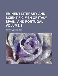 Eminent Literary and Scientific Men of Italy, Spain, and Portugal Volume 1