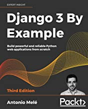 Django 3 By Example - Third Edition: Build powerful and reliable Python web applications from scratch, 3rd Edition