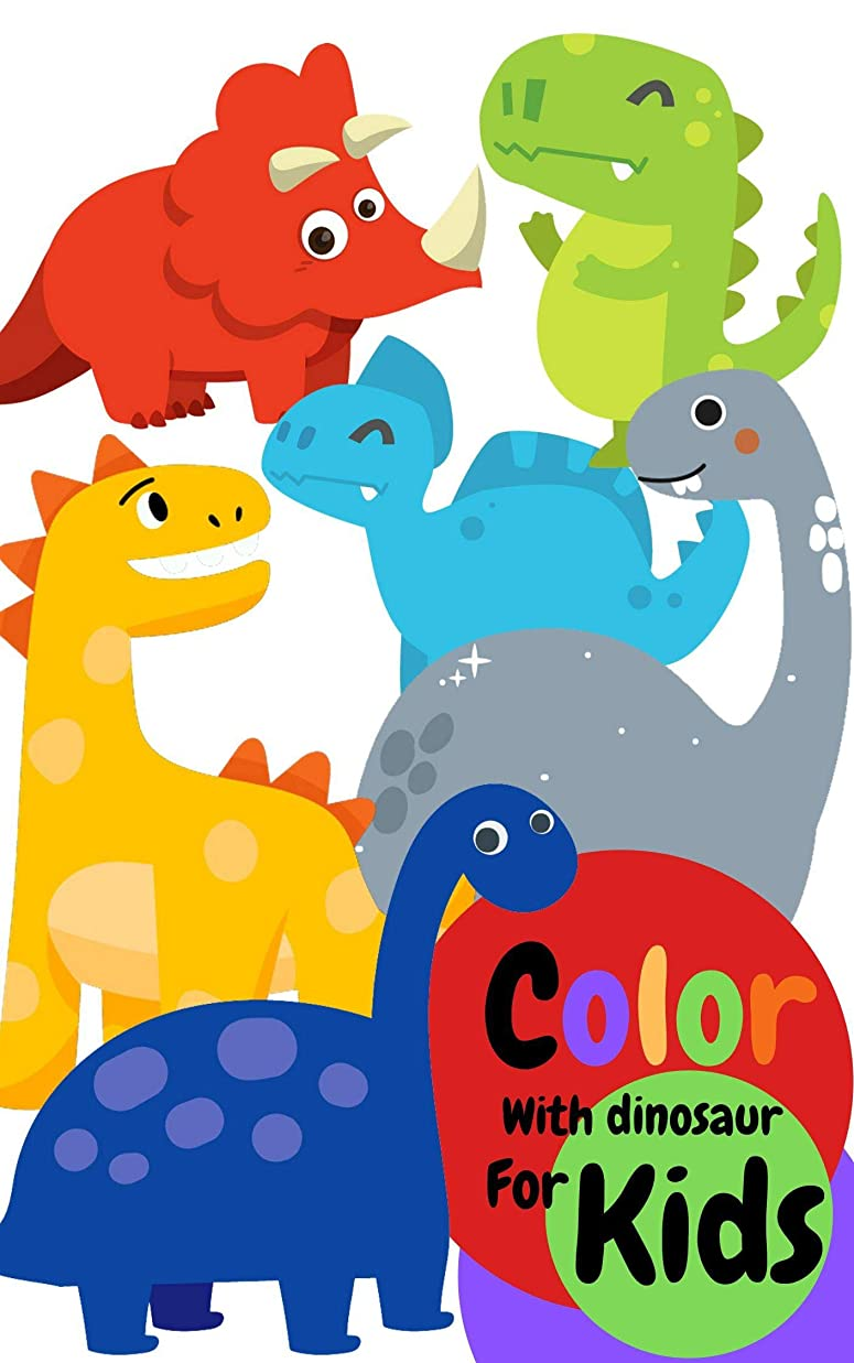 パン屋協定制約Color With Dinosaur For Kids: Book for Ages 1-5 for Kids, Toddlers ,Boys,Girls,Kids, preschool&Kindergarten Picture Book,Activities Book (English Edition)