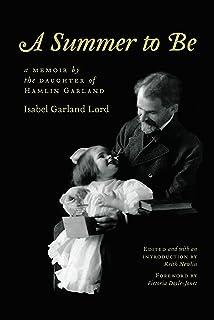 A Summer to Be: A Memoir by the Daughter of Hamlin Garland