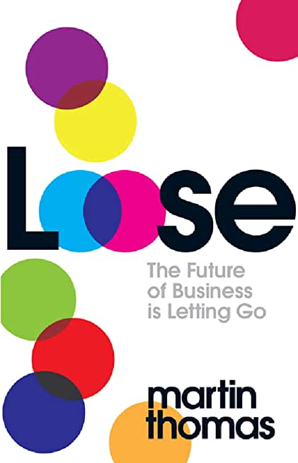 Loose: The Future of Business is Letting Go (English Edition)