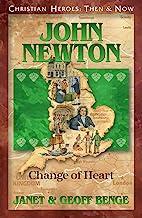 John Newton: Change of Heart (Christian Heroes: Then & Now)