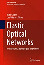 Elastic Optical Networks: Architectures, Technologies, and Control