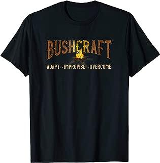 Bushcraft Shirt Adapt Improvise Overcome Woodsman Dirt Time