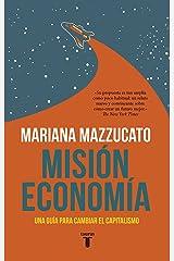 Misión economía: Una guía para cambiar el capitalismo (Spanish Edition) Format Kindle