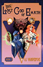 The Last God of Earth: Book 2