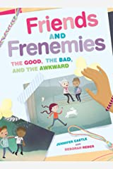 Friends and Frenemies: The Good, the Bad, and the Awkward Kindle Edition